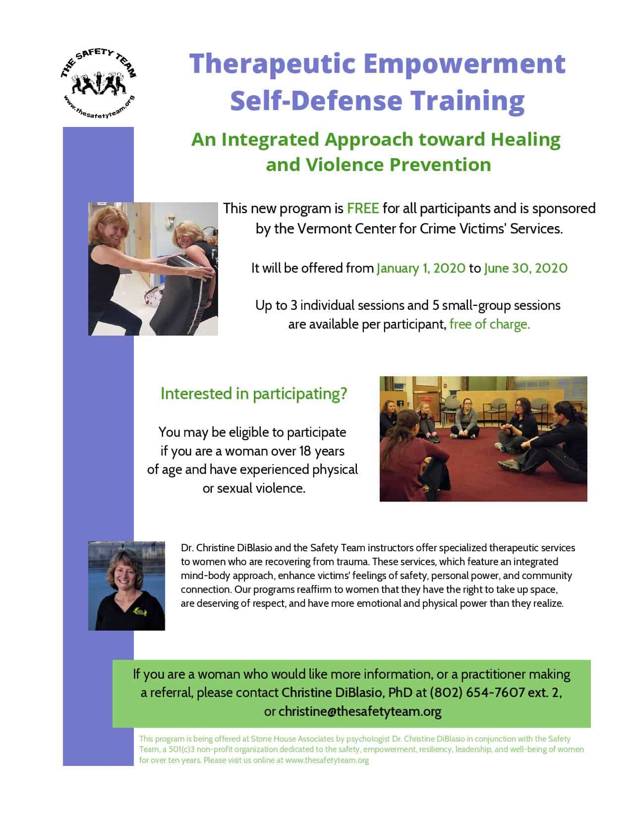 Therapeutic Empowerment Self-Defense Training: An Integrated Approach towards Trauma Recovery and Violence Prevention  Program Objectives and Key Components Psychoeducation about Trauma o	Grounding and Stabilization Techniques o	Information on: §	Neurobiological/Adrenaline Responses to Threat §	Redirecting Blame toward Perpetrator §	Somatic Reprocessing Therapeutic Empowerment Self-Defense Training                (see attached Logic Model) o	Sexual Assault Information o	Affirmative Consent o	ESD Mindset o	Verbal/Physical Boundary Setting o	Empowerment Self-Defense Techniques o	Risk Reduction Strategies